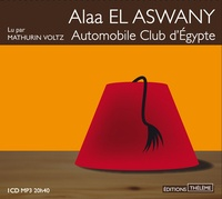 Alaa El Aswany - Automobile club d'Egypte. 1 CD audio MP3