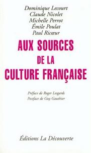 Dominique Lecourt et Michelle Perrot - Aux sources de la culture française.