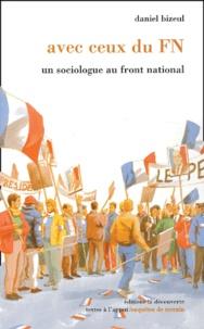Daniel Bizeul - Avec ceux du FN - Un sociologue au Front national.
