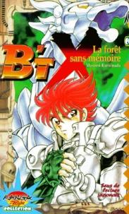 Masami Kurumada - B'TX N°  8 : La forêt sans mémoire.