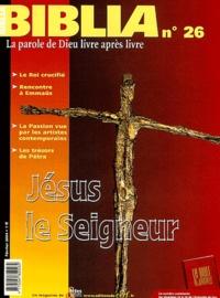 Joseph Stricher - Biblia N° 26 Février 2004 : Jésus le Seigneur.