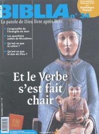 Dominique Ponnau et Yves-Marie Blanchard - Biblia N° 34, Décembre 2004 : Et le Verbe s'est fait chair.