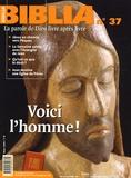 Yves-Marie Blanchard et Bernard Meunier - Biblia N° 37, Mars 2005 : Voici l'homme !.
