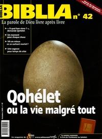 Rose Martin et Bertrand Vergely - Biblia N° 42, Octobre 2005 : Qohélet ou la vie malgré tout.
