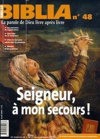 Jacques Trublet et Paul Fleuret - Biblia N° 48, Avril 2006 : Seigneur, à mon secours !.