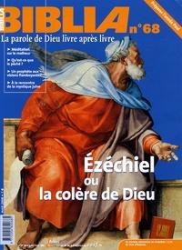 Anne Soupa et Olivier Pradel - Biblia N° 68, Avril 2008 : Ezéchiel ou la colère de Dieu.