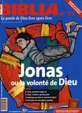 Pierre de Martin de Viviès et Olivier Pradel - Biblia N° 71, Août-septembr : Jonas ou la volonté de Dieu.