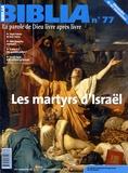 Marie-Françoise Baslez et Anne Soupa - Biblia N° 77, Mars 2009 : Les martyrs d'Israël.