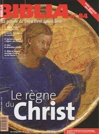 Jacques Descreux et Gilles-Hervé Masson - Biblia N° 84, Décembre 2009 : Le règne du Christ.