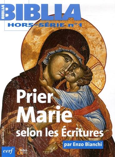 Enzo Bianchi et Lisa Cremaschi - Biblia N° hors-série : Prier Marie selon les écritures.
