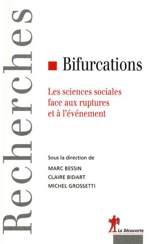 Marc Bessin et Claire Bidart - Bifurcations - Les sciences sociales face aux ruptures et à l'évènement.