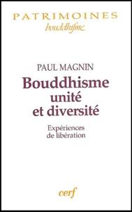 Paul Magnin - Bouddhisme, unité et diversité - Expériences de libération.