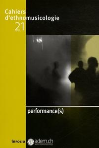 Talia Bachir-Loopuyt et Guillaume Kosmicki - Cahiers d'ethnomusicologie N° 21 : Performance(s).
