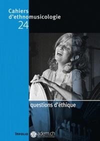 Laurent Aubert - Cahiers d'ethnomusicologie N° 24 : Questions d'éthique.