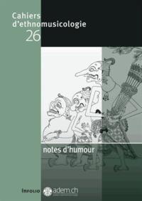 Christine Guillebaud et Victor Ieronim Stoichita - Cahiers d'ethnomusicologie N° 26 : Notes d'humour.