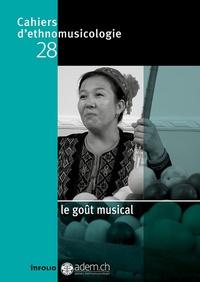 Nathalie Fernando et Dana Rappoport - Cahiers d'ethnomusicologie N° 28 : Le goût musical.