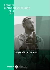Luc Charles-Dominique et Denis Laborde - Cahiers d'ethnomusicologie N° 32 : Migrants musiciens.