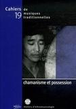 Laurent Aubert et Roberte Hamayon - Cahiers de musiques traditionnelles N° 19 : Chamanisme et possession.