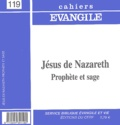 Jean-Pierre Lémonon - Cahiers Evangile N° 119 : Jésus de Nazareth, prophète et sage.