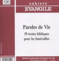 François Brossier et Michel Clincke - Cahiers Evangile N° 120 : Paroles de Vie - 59 Textes bibliques pour les funérailles.