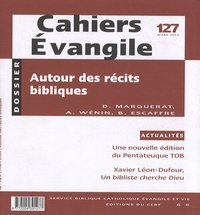 Daniel Marguerat et André Wénin - Cahiers Evangile N° 127, Mars 2004 : Autour des récits bibliques.