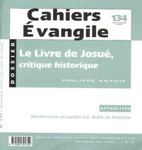 Philippe Abadie - Cahiers Evangile N° 134, Décembre 200 : Le Livre de Josué - Critique historique.