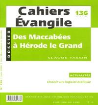 Claude Tassin et Pierre de Martin de Viviès - Cahiers Evangile N° 136, juin 2006 : Histoire d'Israël - Tome 4, Des Maccabés à Hérode le Grand.