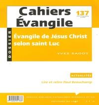 Yves Saoût - Cahiers Evangile N° 137, Septembre 20 : Evangile de Jésus Christ selon saint Luc.