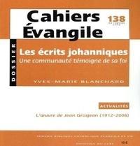 Yves-Marie Blanchard - Cahiers Evangile N° 138, Décembre 200 : Les écrits johanniques - Une communauté témoigne de sa foi.