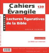 Cécile Turiot - Cahiers Evangile N° 139, Mars 2007 : Lectures figuratives de la Bible.