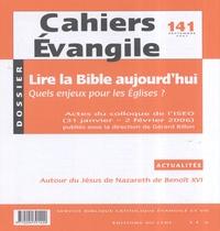 Gérard Billon - Cahiers Evangile N° 141, Septembre 20 : Lire la Bible aujourd'hui - Quels enjeux pour les Eglises ?.