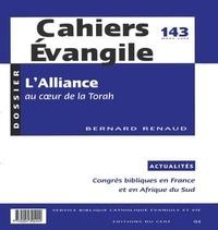 Bernard Renaud - Cahiers Evangile N° 143, Mars 2008 : L'alliance au coeur de la Torah.