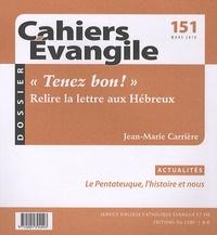 """Jean-Marie Carrière - Cahiers Evangile N° 151, Mars 2010 : """"Tenez bon !"""" Relire la lettre aux Hébreux."""