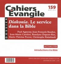 Paul Agneray et Jean-François Baudoz - Cahiers Evangile N° 159 Mars 2012 : Diakonia - Le service dans la Bible.