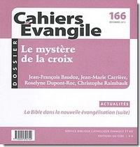 Jean-François Baudoz et Jean-Marie Carrière - Cahiers Evangile N° 166, décembre 201 : Le mystère de la croix.