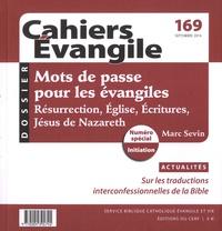 Marc Sevin - Cahiers Evangile N° 169, Septembre 20 : Mots de passe pour les évangiles - Résurrection, Eglise, Ecritures, Jésus de Nazareth.