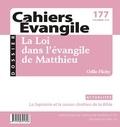 Odile Flichy - Cahiers Evangile N° 177 : La Loi dans l'évangile de Matthieu.