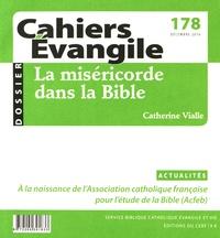 Catherine Vialle - Cahiers Evangile N° 178, décembre 201 : La miséricorde dans la Bible.