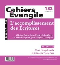 Olivier Artus et Jean-François Lefebvre - Cahiers Evangile N° 182, décembre 201 : L'accomplissement des Ecritures.