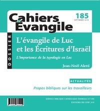 Jean-Noël Aletti - Cahiers Evangile N° 185, septembre 20 : L'évangile de Luc et les Ecritures d'Israël.