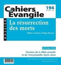 Didier Luciani et Régis Burnet - Cahiers Evangile N° 194, décembre 202 : La résurrection des morts.