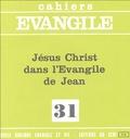 Jean Guillet - Cahiers Evangile N° 31 : Jésus-Christ dans l'Evangile de Jean.