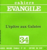 Edouard Cothenet - Cahiers Evangile N° 34 : L'épître aux Galates.