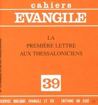 Michel Trimaille - Cahiers Evangile N° 39 : La première lettre aux Thessaloniciens.