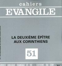 Maurice Carrez - Cahiers Evangile N° 51 : La deuxième Epître aux Corinthiens.
