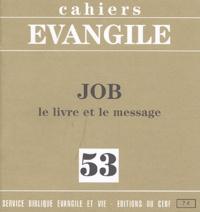 Jean Lévêque - Cahiers Evangile N° 53 : Job - Le livre et le message.