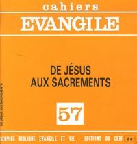 Jacques Guillet - Cahiers Evangile N° 57 : De Jésus aux sacrements.