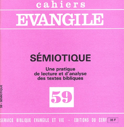 Jean-Claude Giroud et Louis Panier - Cahiers Evangile N° 59 : Sémiotique. - Une pratique de lecture et d'analyse des textes bibliques.