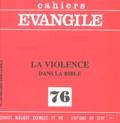 Collectif et Denis Vasse - Cahiers Evangile N° 76 : La violence dans la Bible.