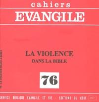 Denis Vasse et Paul Beauchamp - Cahiers Evangile N° 76 : La violence dans la Bible.